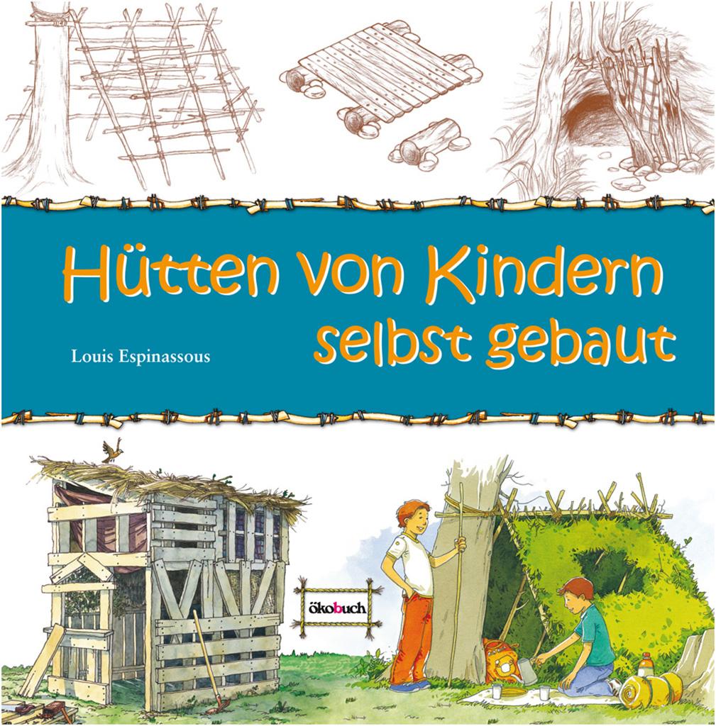 Huetten von Kindern selbst gebaut