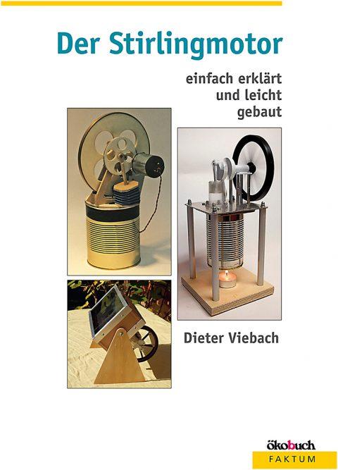Der Stirlingmotor einfach erklaert und leicht gebaut