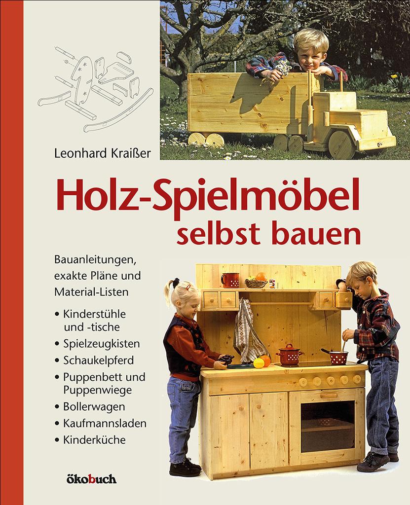 Holz-Spielmoebel selbst bauen
